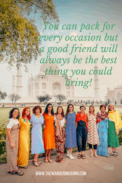 You can pack for every occasion but a good friend will always be the best thing you could bring Travel Quote