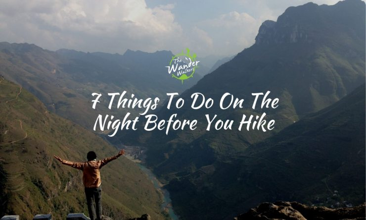 Trail Hiking Preparation: 7 Things To Do The Night Before
