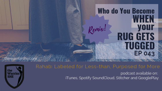 043.Who Do You Become When Your Rug Gets Tugged?