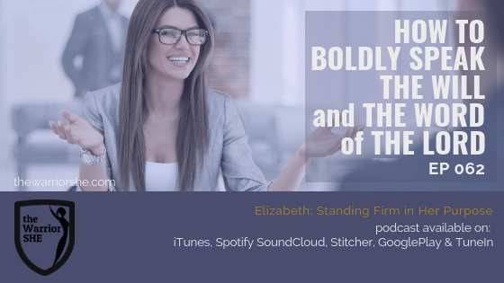 How to Boldly Speak the Will and Word of the Lord {EP 062}