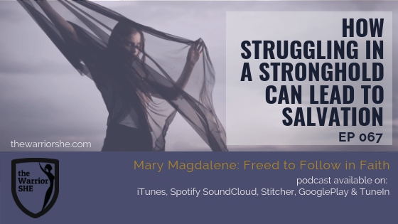 How Struggling in a Stronghold Can Lead to Salvation {Ep. 067}