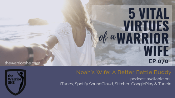 5 Vital Virtues of a Warrior Wife {Ep 070}