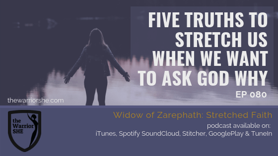 Five Truths to Stretch Us When We Want to Ask God Why {Ep.080}