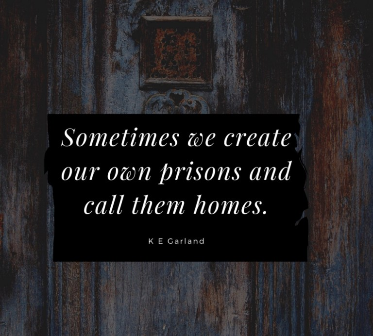Our Own Prisons