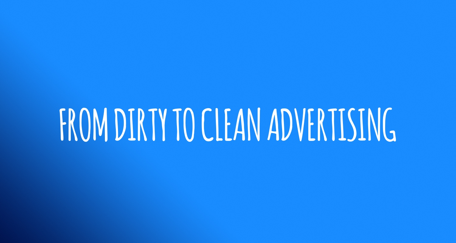 From dirty to clean advertising