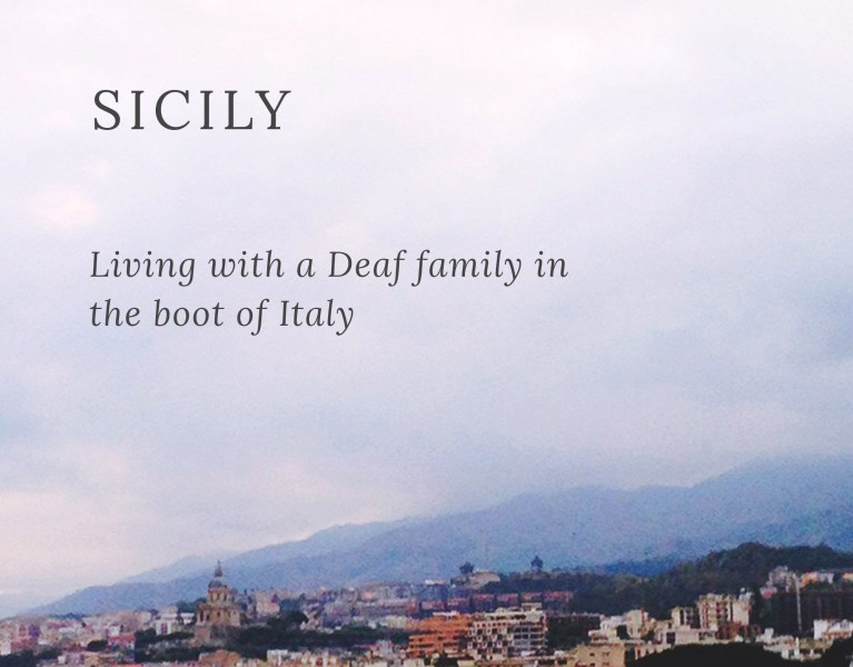 Sicily - Living with a Deaf Family in the Boot of Italy
