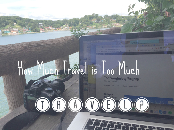too much travel
