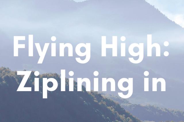 Flying High: Ziplining in Guatemala