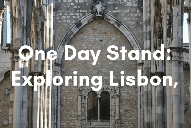 One-Day Stand: Exploring Lisbon, Portugal