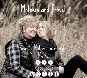mothers and travel
