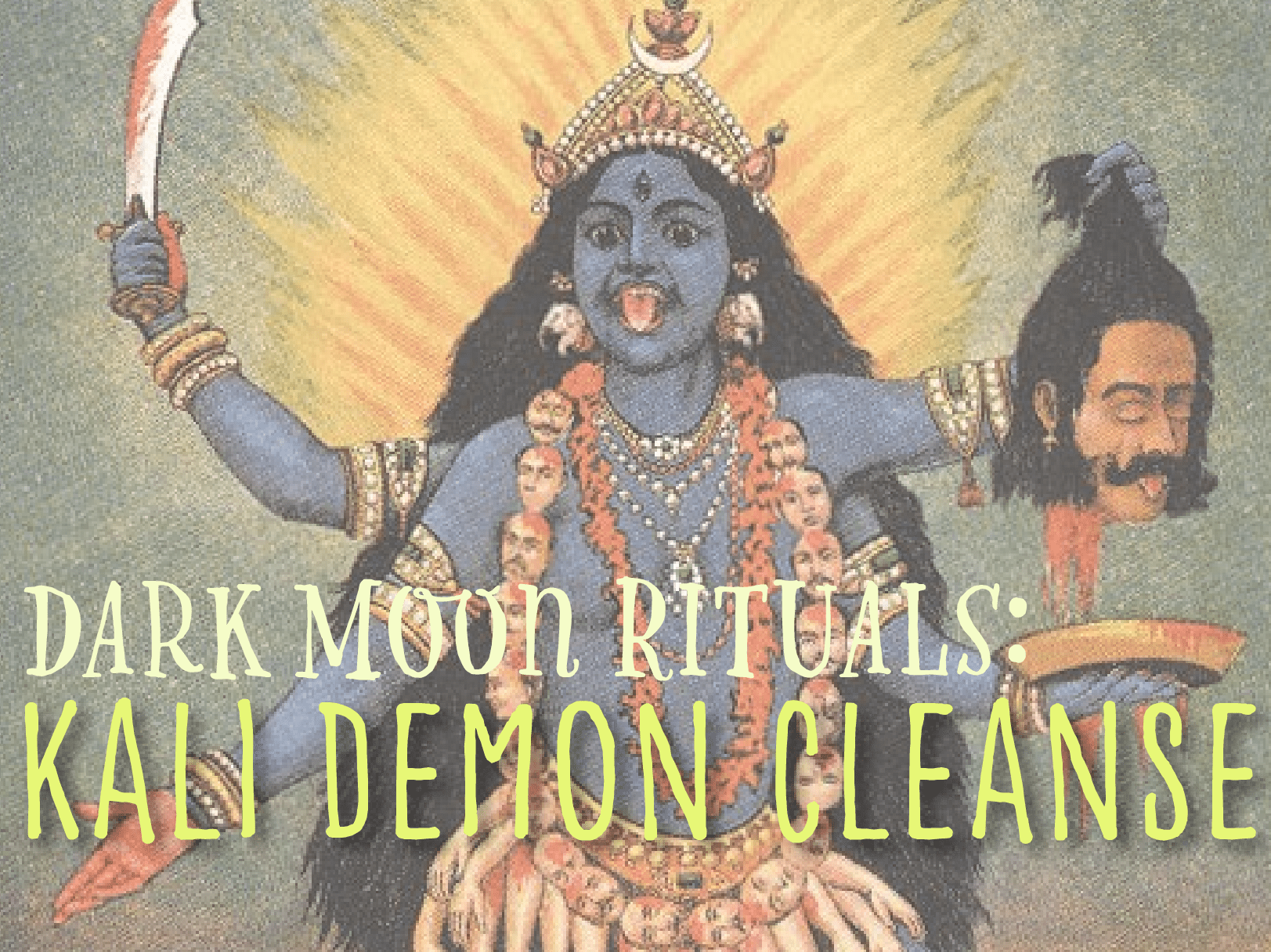 Kali Demon Cleanse