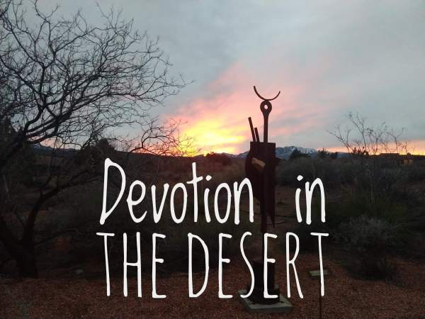 Devotion in the Desert