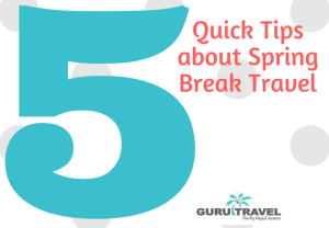 5 Quick Tips About Spring Break Travel