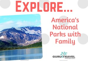 Explore Amierica's National Parks with Family