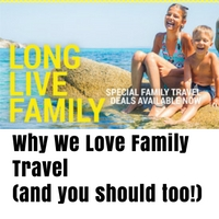Why We Love Family Travel (And You Should, Too!)