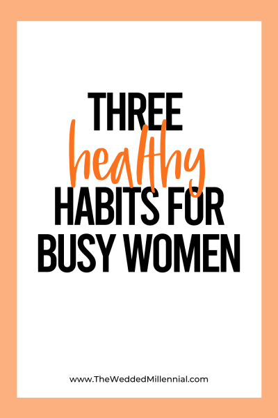 three healthy habits for busy women