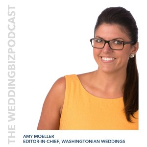 Episode 117 Amy Moeller: Editor-In-Chief, Washingtonian Weddings