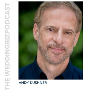 Episode 125 ANDY KUSHNER: Interviewed By Mary Swaffield of The Wedpreneur