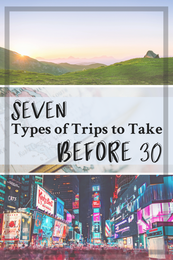 7 Types of Trips to Take Before 30