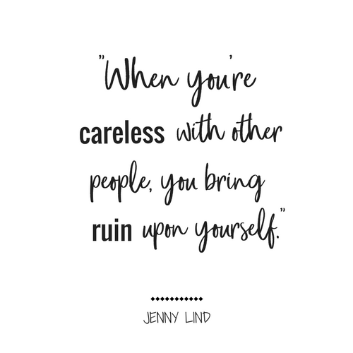 When you're careless with other people, you bring ruin upon yourself. Greatest Showman, Greatest Showman Quotes, Movie Quotes, Inspiration #GreatestShowman #Quotes