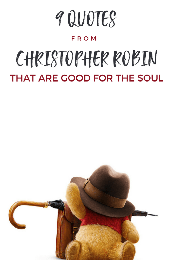 9 Quotes from Christopher Robin that are Good for the Soul // Winnie the Pooh // Christopher Robin Movie #moviequotes #christopherrobin #winniethepooh #lifestyleblog