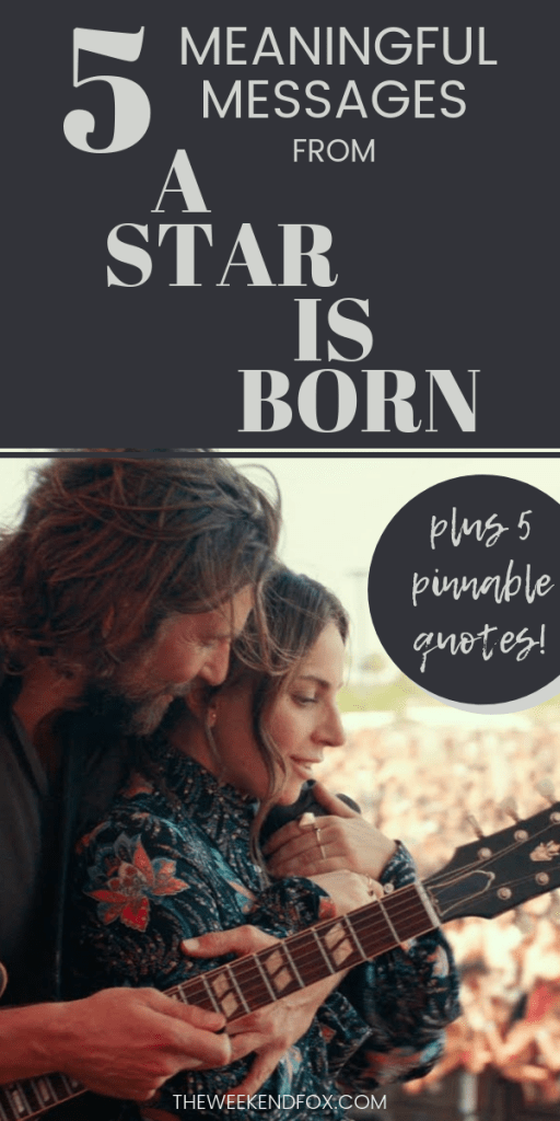 Quotes from A Star is Born // Life Lessons from A Star is Born, Movie Inspiration, Movie Quotes, A Star is Born 2018, Bradley Cooper, Lady Gaga, Best Movies, #movies #astarisborn2018 #moviequotes #movieinspiration #bestmovies