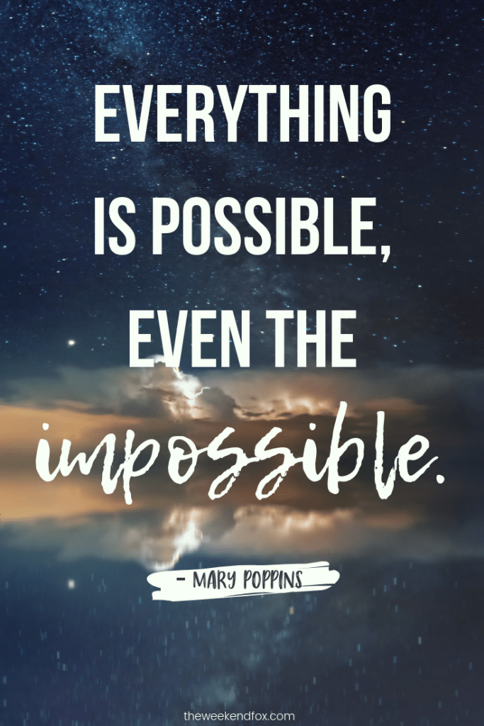 Everything is possible, even the impossible | Quotes from Mary Poppins Returns, movie quotes, Disney, Disney quotes, Mary Poppins, Inspiration #moviequotes #quotes #disney #marypoppinsreturns #inspiration #motivation #greatquotes