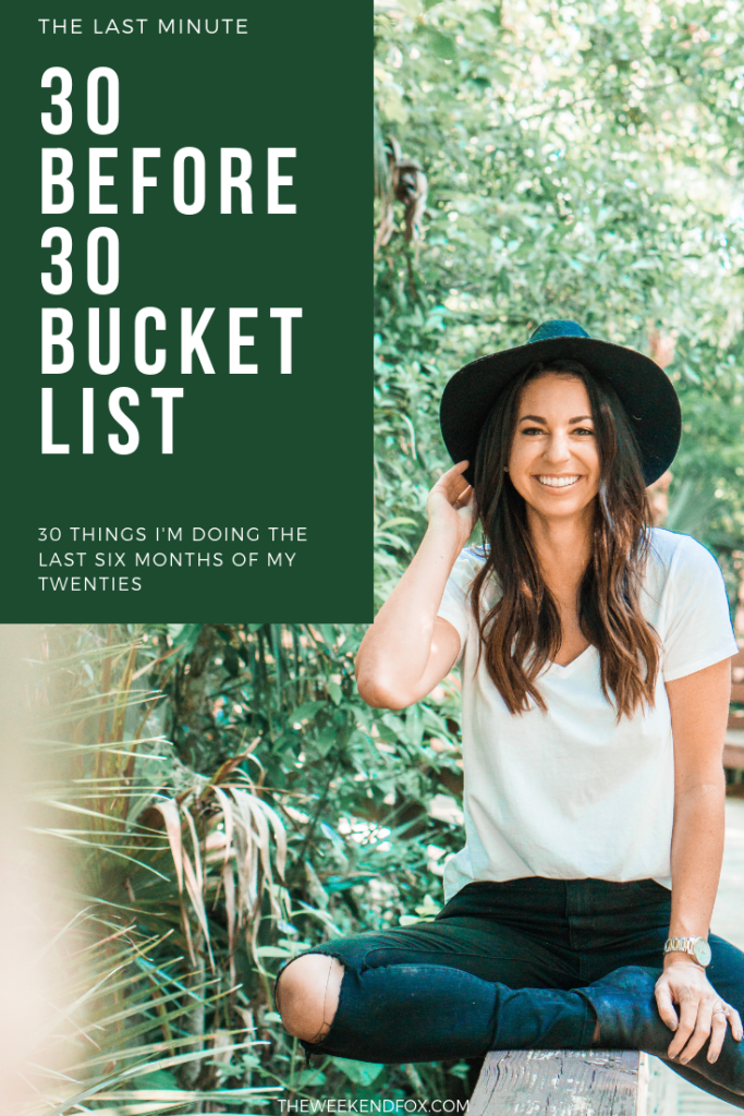 30 Before 30 Bucket List // last minute things to do before turning 30, 30 things to do before 30, bucket list ideas, things to do before 30 #bucketlist #before30 #30thbirthday #bucketlistideas #floridablogger #millennial #travelblogger #theweekendfox