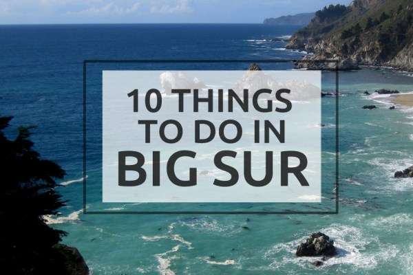 10 Best Things To Do in Big Sur