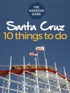 10 Things To Do in Santa Cruz, California