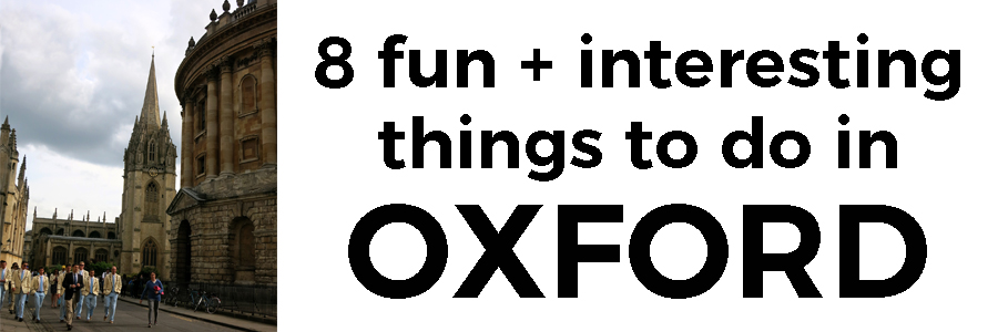 a weekend in Oxford - 8 things to do