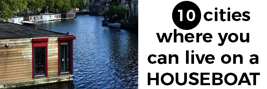 10 cities where you can live on a houseboat
