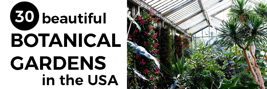 beautiful botanical gardens in the USA to visit