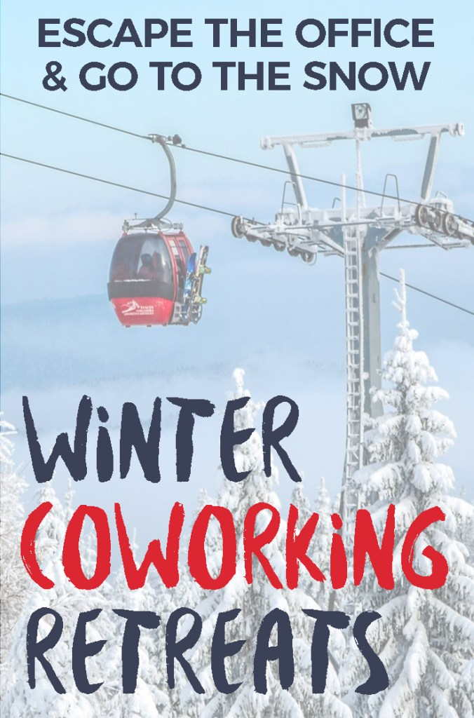 WINTER COWORKING - Snowy Weather Coworking Places to Escape to this Winter - Digital Nomad Retreats
