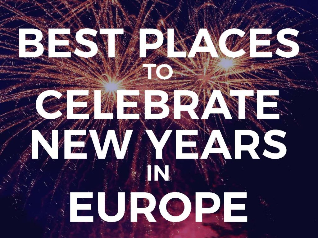 5 best places to celebrate new years in europe cheap for Last minute getaway ideas