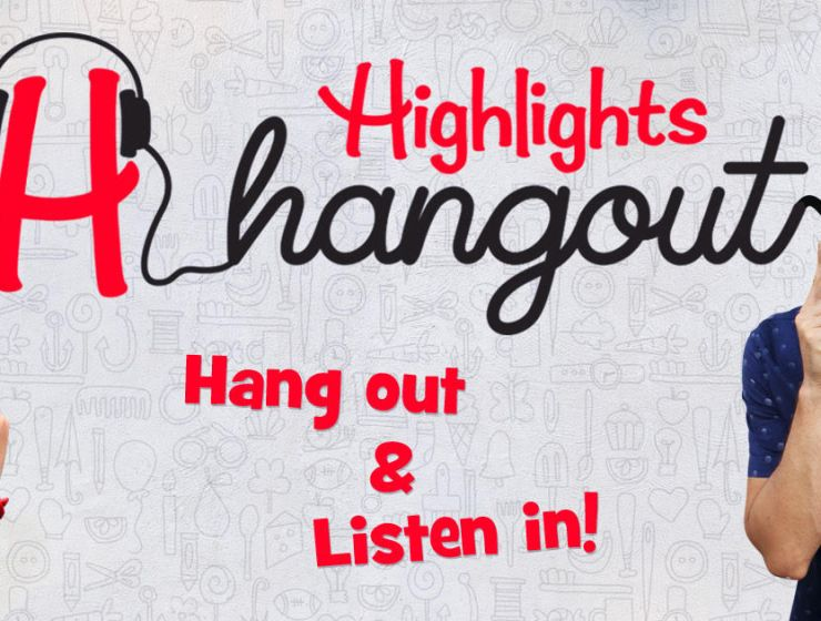 Highlights Highlights for Children Launches Highlights Hangout: A New Podcast for Kids