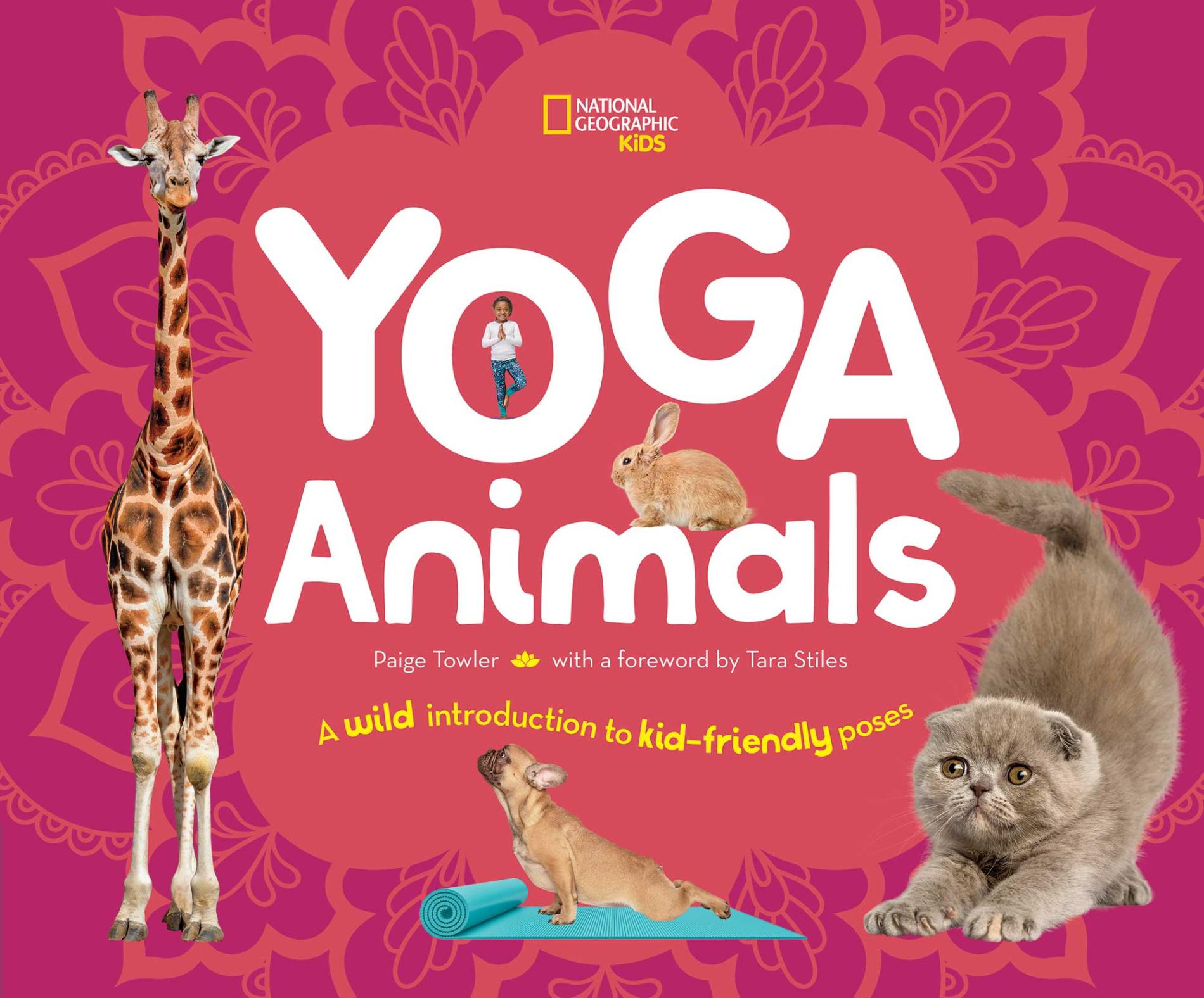 Yoga Animals: A Wild Introduction to Kid-Friendly Poses books for kids