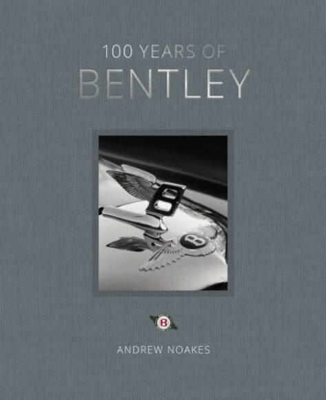 Author Andrew Noakes has a new book, Bentley at 100