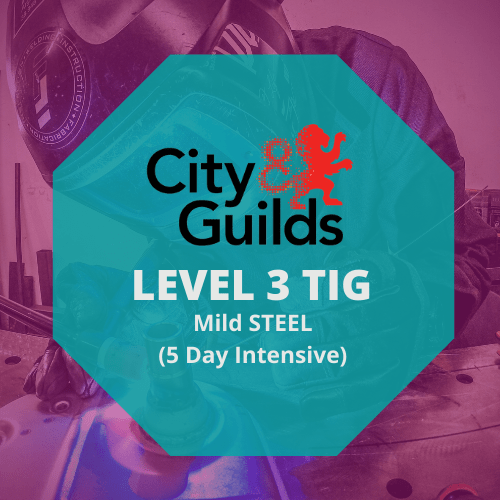 CITY & GUILDS LEVEL 3 IN ADVANCED WELDING SKILLS IN TIG