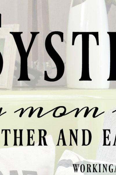 6 systems every mom needs