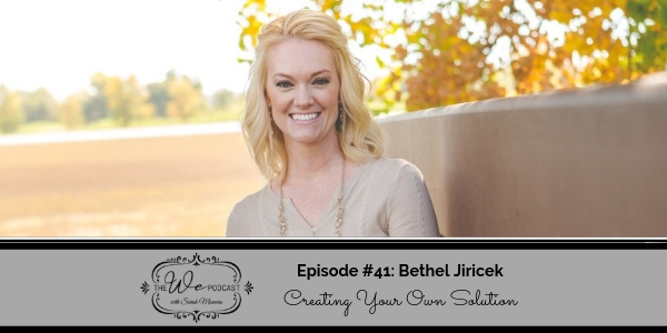 The We Podcast #41: Bethel Jiricek- Creating Your Own Solution