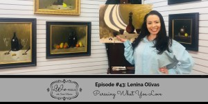 The We Podcast #43: Lenina Olivas- Pursuing What You Love