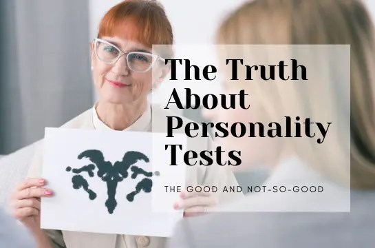 The Good and Not-So-Good Truth About Personality Tests