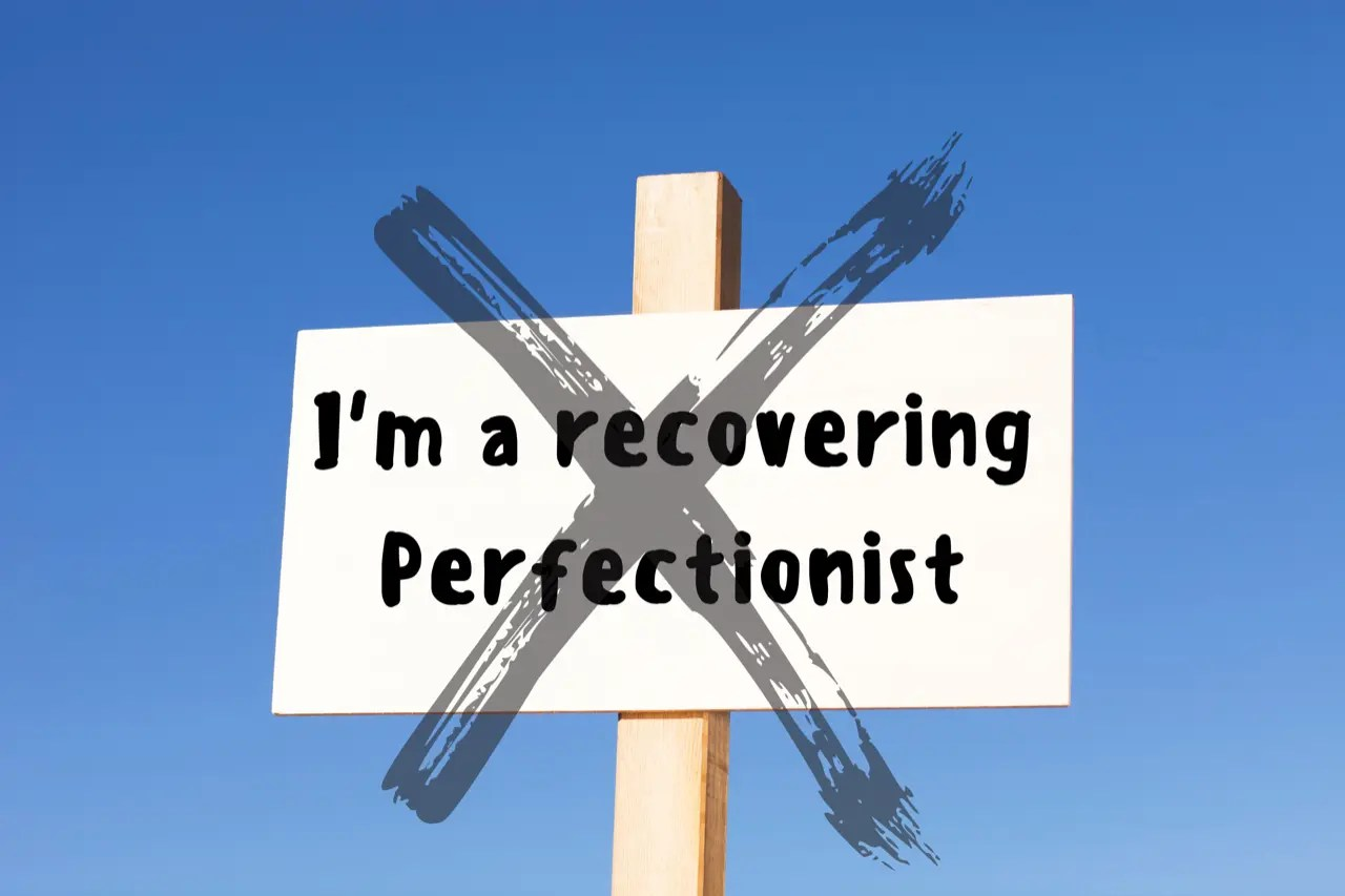 Stop Calling Yourself a Recovering Perfectionist: Perfect Isn't Always Bad