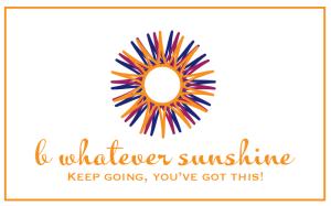B Whatever Sunshine