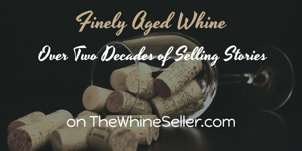 Finely Aged Whine: Over Two Decades of Selling Stories
