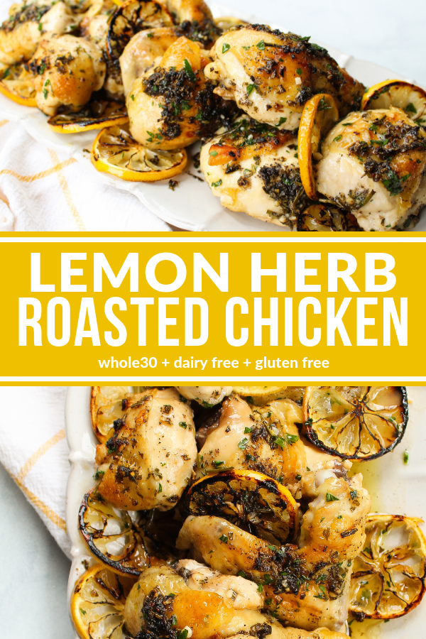 This Lemon Herb Roasted Chicken is incredibly easy to make. Each piece is perfectly roasted, tender, and flavorful. Plus it's dairy free, gluten free, and Whole30 compliant.