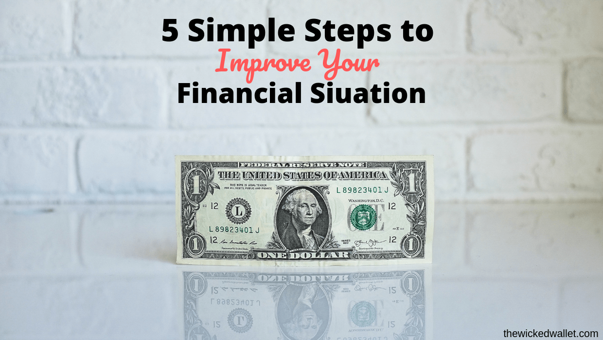 5 Simple Steps To Improve Your Financial Situation The