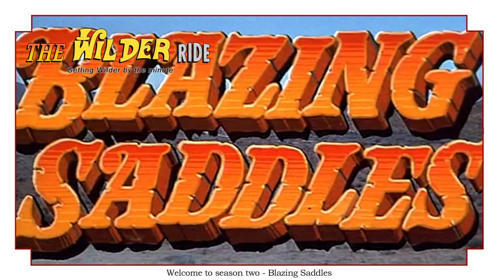 Welcome to season two - Blazing Saddles
