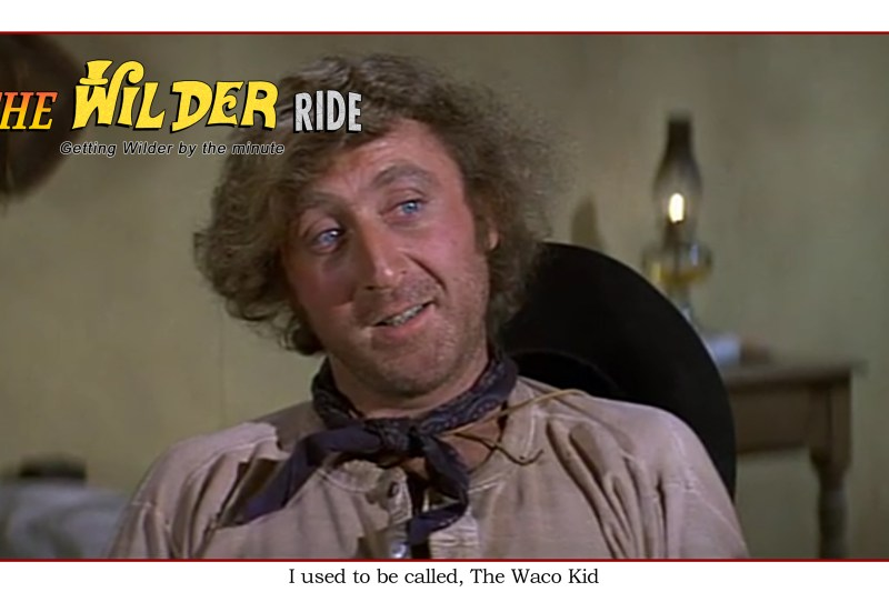 Blazing Saddles Episode 35: I used to be called the Waco Kid
